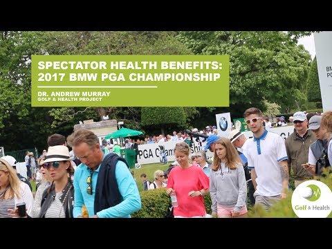 2017 BMW PGA Championship Spectator Health Benefits | Golf & Health