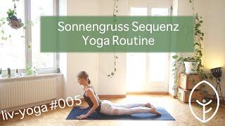 Sonnengruss Surya Namaskar- Asanagruppen - Yoga Routine - liv-yoga - video #005