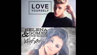Love Yourself , Who Says Mashup - Justin Bieber, Selena Gomez & The Scene