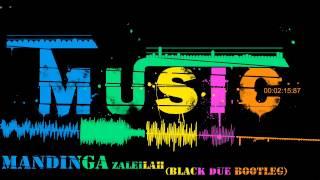 Mandinga - Zaleilah (Black Due Bootleg)