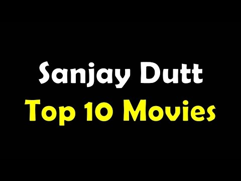 Sanjay Dutt Top 10 Movies