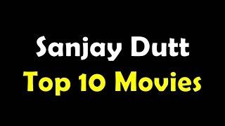 Sanjay Dutt Top 10 Movies