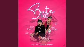 Bute Ike (feat. Mr Real)