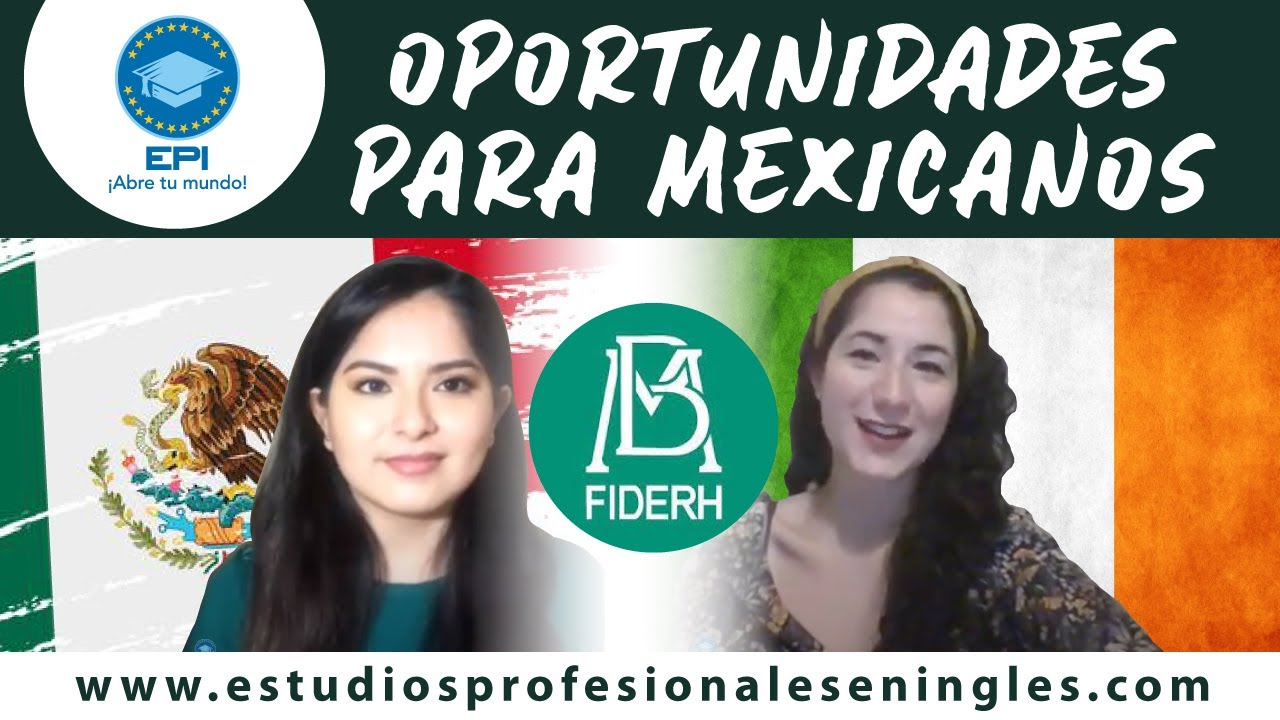 ¿Eres Mexicano y quieres estudiar en Irlanda? Conoce como puedes financiar tus estudios