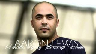Aaron Lewis - Fill me up (HD Acoustic)