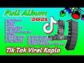 FULL ALBUM KOPLO TERBARU 2021  Viral Tik Tok