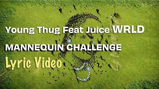 Young Thug, Juice WRLD - Mannequin Challenge (LYRICS) | So Much Fun