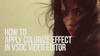 How to apply the Colorize effect with VSDC Free Video Editor