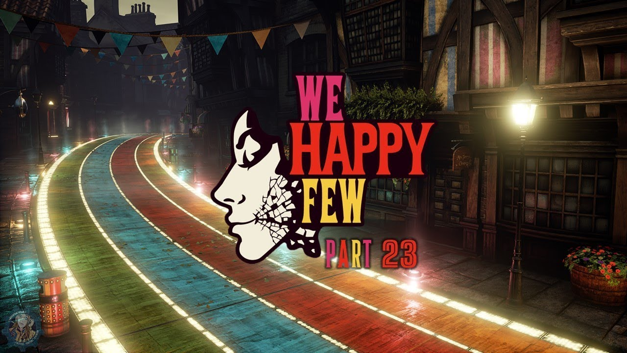 We Happy Few Let's Play 23