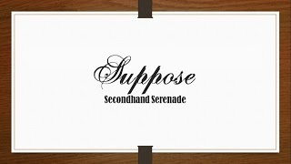Secondhand Serenade - Suppose [Lyrics Sub Español/English]