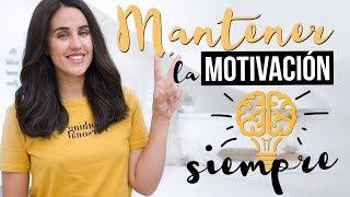 10 Consejos para mantenerse motivado siempre