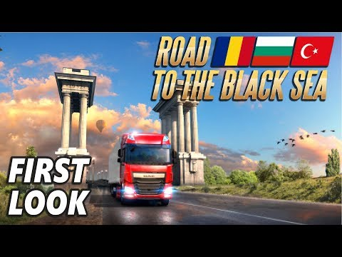 ROAD TO THE BLACK SEA - Euro Truck Simulator 2 | First Look