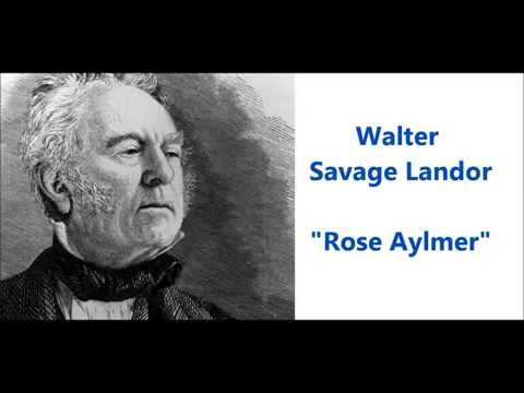 """Rose Aylmer"" poem by Walter Savage Landor (Ah what avails the sceptred race)"
