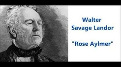 """""""Rose Aylmer"""" poem by Walter Savage Landor (Ah what avails the sceptred race)"""