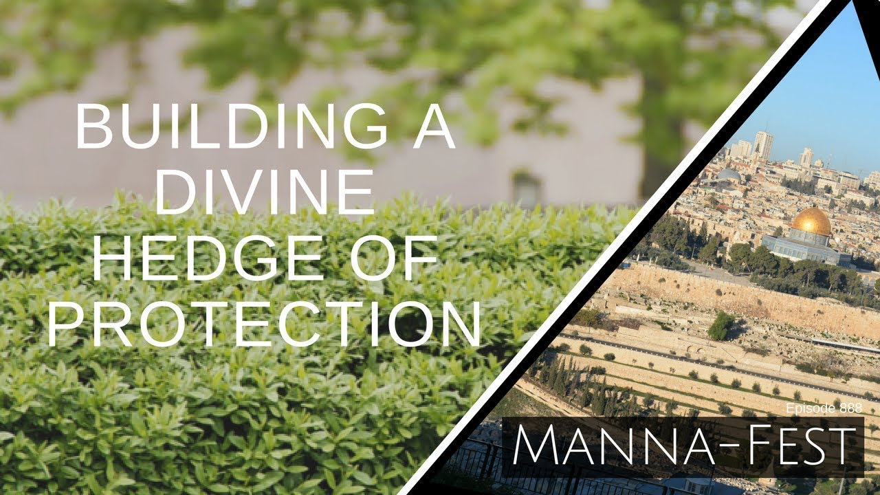 Building A Divine Hedge of Protection | Episode 888