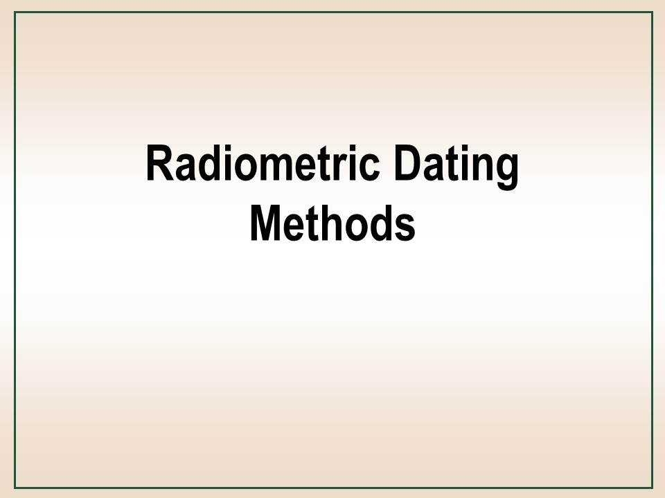 what are some radiometric dating methods