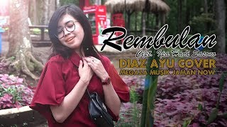 REMBULAN Cipt Ipa Hadi Sasono cover DIAZ AYU MEGAZA MUSIK Official Musik Video Cover