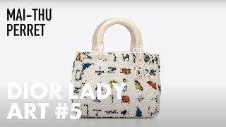 Discover Mai-Thu Perret's Creations for 'Dior Lady Art'
