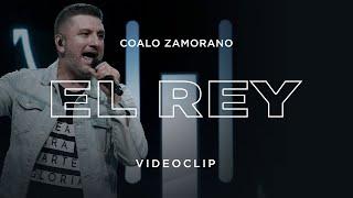 Coalo Zamorano - El Rey (Video Oficial)