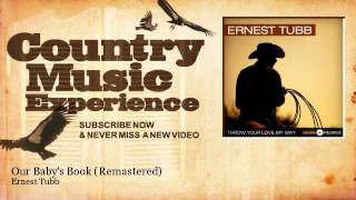 Ernest Tubb - Our Babys Book - Remastered - Country Music Experience YouTube Videos