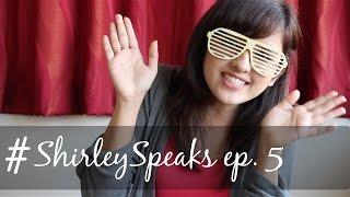 #ShirleySpeaks Ep.5 | Facebook Edition (Boyfriend, Inspiration, Love)