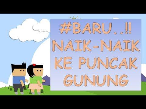 Naik-Naik Ke Puncak Gunung | Lagu Anak Indonesia