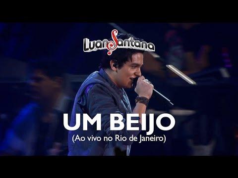 Baixar Luan Santana - Um beijo - DVD Ao Vivo no Rio de Janeiro [Vídeo Oficial]