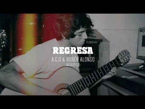 A.c.o & Rubén Alonso - Regresa (Acústico)