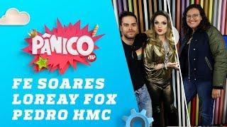 Baixar Fe Soares, Loreay Fox E Pedro HMC - Pânico - 17/05/18