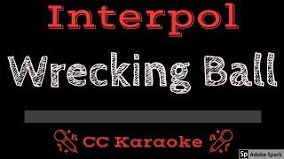 Interpol • Wrecking Ball (CC) [Karaoke Instrumental Lyrics]