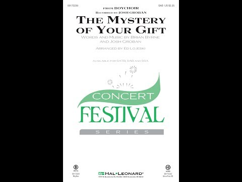 The Mystery of Your Gift (SAB) - Arranged by Ed Lojeski