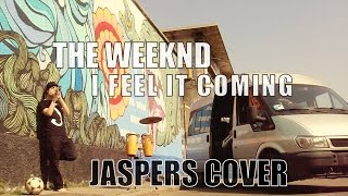 I Feel It Coming - The Weeknd (ft. Daft Punk) | Jaspers Cover