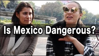 Is Mexico Dangerous? — I Ask Mexicans for the Truth!