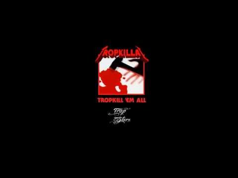 Tropkillaz - TROPKILL'EM ALL Mixtape
