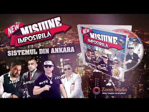 Sistemul Manelelor din Ankara - Misiune Imposibila (Manele Noi)