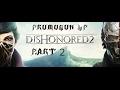 Let s Play   Dishonored 2   Part 2  Blind    So war das wirklich nicht geplant