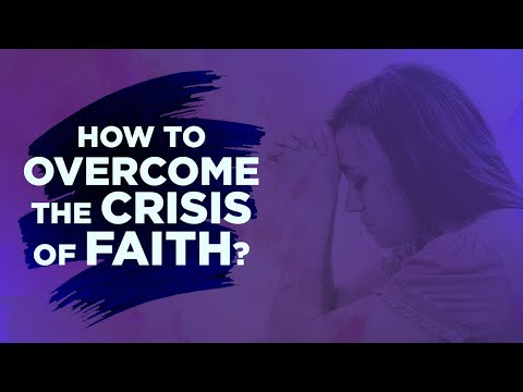 How to overcome the Crisis of Faith? By Pastor Apollo Quiboloy