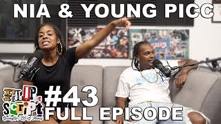 FLIP DA SCRIPT PODCAST - #43 YOUNG PICC & NIA (TSUNAMI YAHERD) - FULL EPISODE