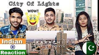 Indian Reaction On KARACHI PAKISTAN 2018 | City Of Lights!