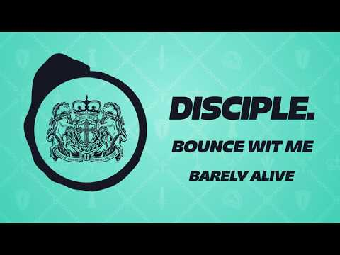 Barely Alive - Bounce Wit Me