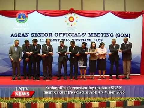 Lao NEWS on LNTV: SOM of ASEAN member countries discuss ASEAN Vision 2025.15/8/2016