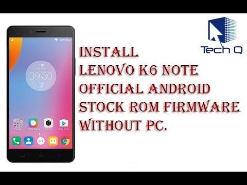 Install Stock Rom Lenovo K6 Note / Power - Tech Q
