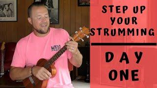 7 Day Series | Step Up Your Strumming | Day 1 | Ukulele Tutorial + Strum Along
