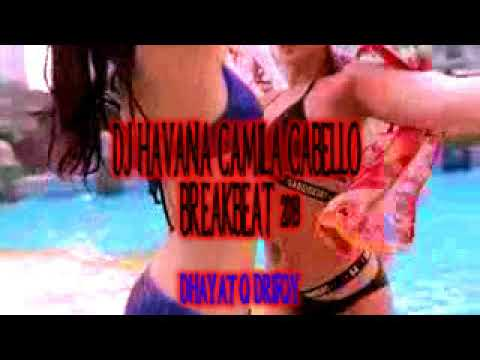 DJ HAVANA CAMILO CABELLO Breakbeat Mixtape Remix 2018