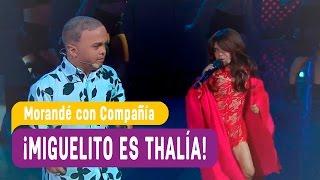 Miguelito es Thalía - Morandé con Compañía 2016