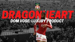 DRAGONHEART42 | DOM VOSE LUXURY PRODUCT