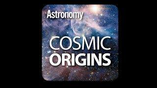 Introducing Cosmic Origins from Astronomy magazine