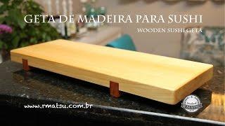 Geta de Madeira para Sushi - Wooden Sushi Board Geta