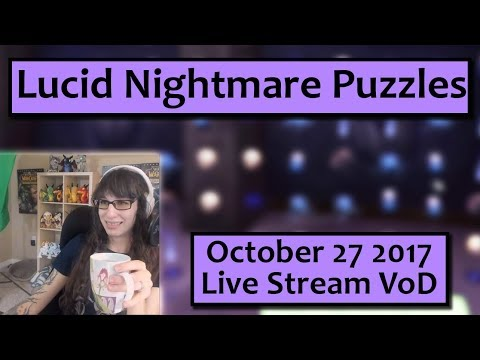 Lucid Nightmare Puzzles - October 27 Live Stream VoD
