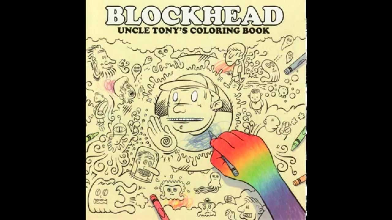 The coloring book full album - Blockhead Uncle Tony S Coloring Book Full Album